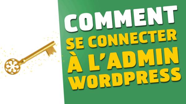 comment-connecter-admin-wordpress-une