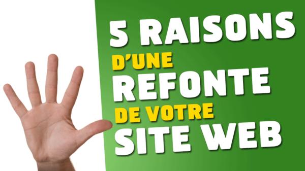 5 raisons de faire une refonte de votre site web