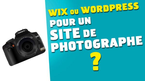 WIX ou Wordpress pour un site de photographe ?