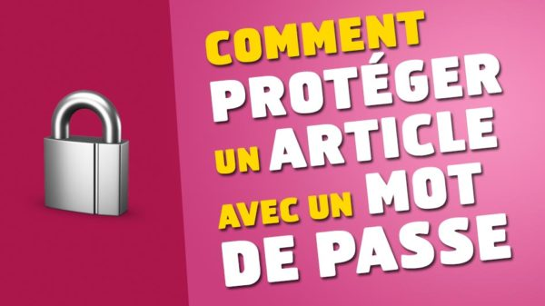 comment-proteger-article-mot-de-passe