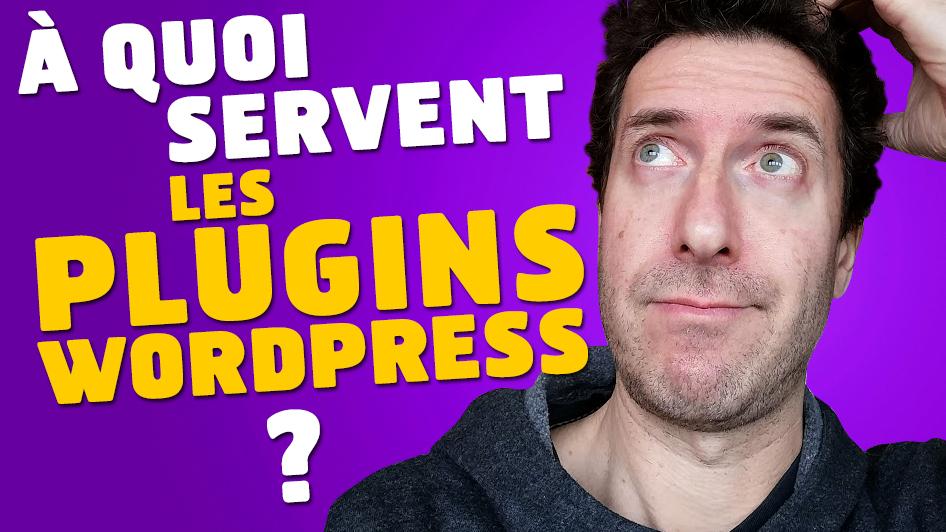 Plugins Wordpress : à quoi servent-ils ?