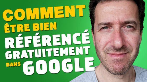 Référencement Google -Comment être bien référencé