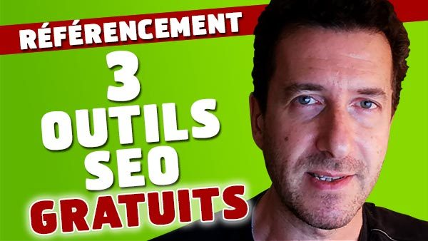 3 outils SEO pour le referencement