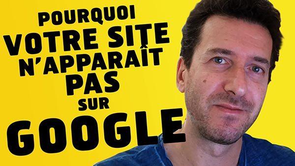 Pourquoi votre site n'apparaît pas sur Google